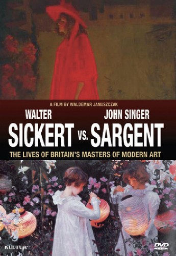 Sickert Vs. Sargent: Britain's Masters of Modern
