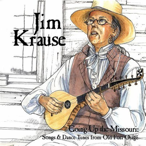 Going Up the Missouri-Songs & Dance Tunes from Old