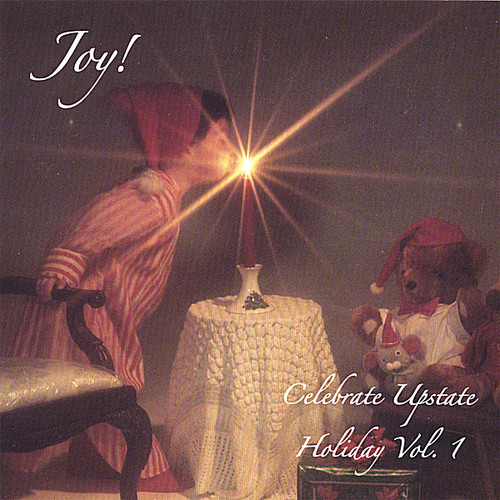 Vol. 1-Joy! Celebrate Upstate Holiday