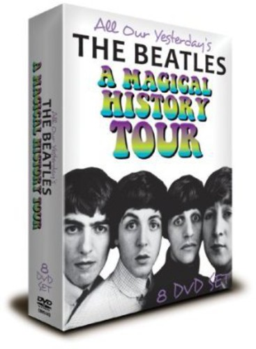 All Our Yesterday's the Beatles a Magical History