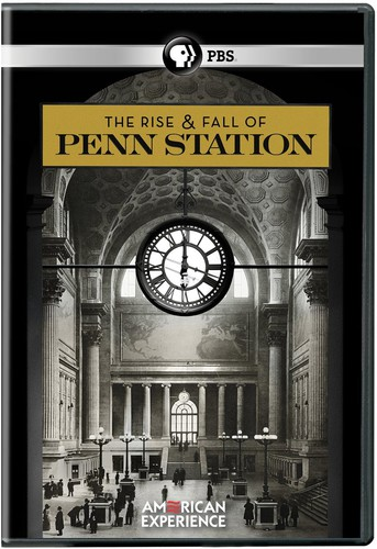 American Experience: Rise & Fall of Penn Station
