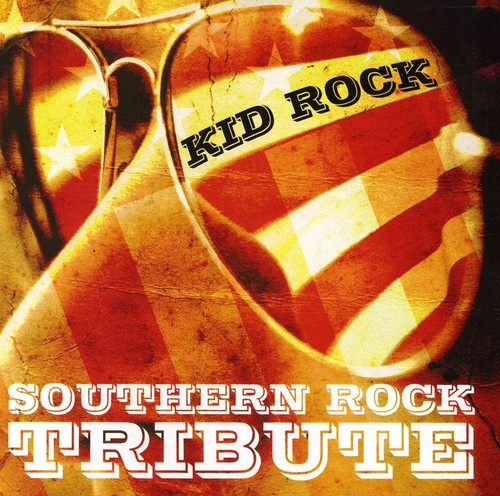 Kid Rock Southern Rock Tribute /  Various