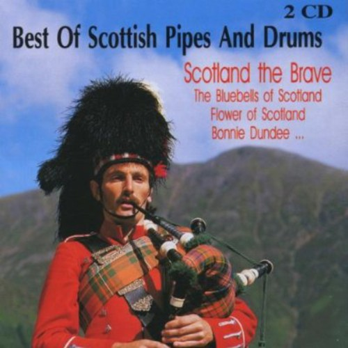 Best of Scottish Pipes & Drums: Scotland Brave