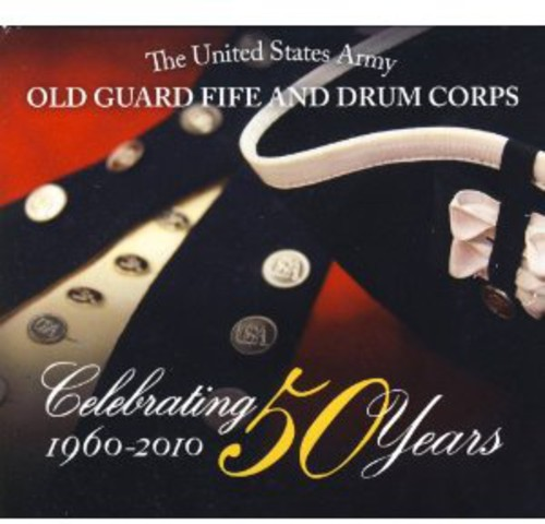 Celebrating 50 Years: Old Guard Fife & Drum Corps
