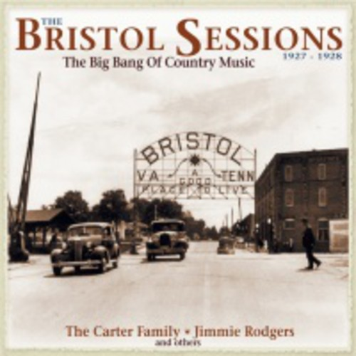 Bristol Sessions 1927-28-Big Bang of Country Music