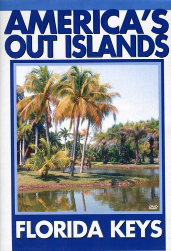 America's Out Islands: The Florida Keys