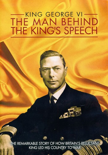 King George 6th: The Man Behind the King's Speech
