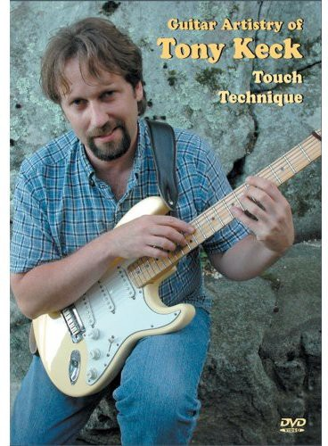 Guitar Artistry of Tony Keck: Touch Technique