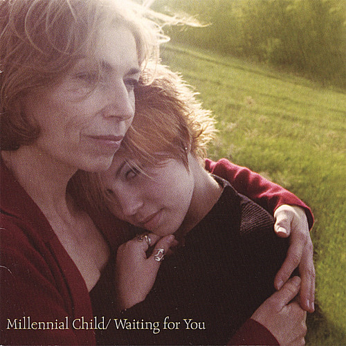 Millennial Child/ Waiting for You