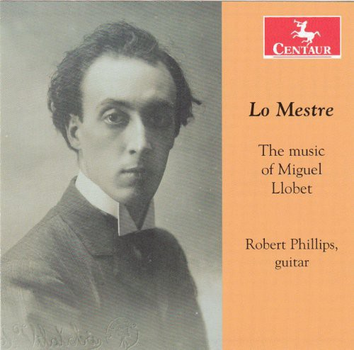 Lo Mestre: Music of Miguel Llobet