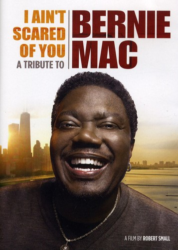 I Ain't Scared of You: Tribute to Bernie Mac