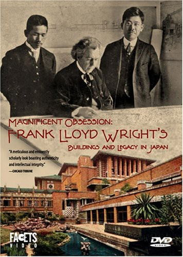 Magnificent Obsession: Frank Lloyd Wright's
