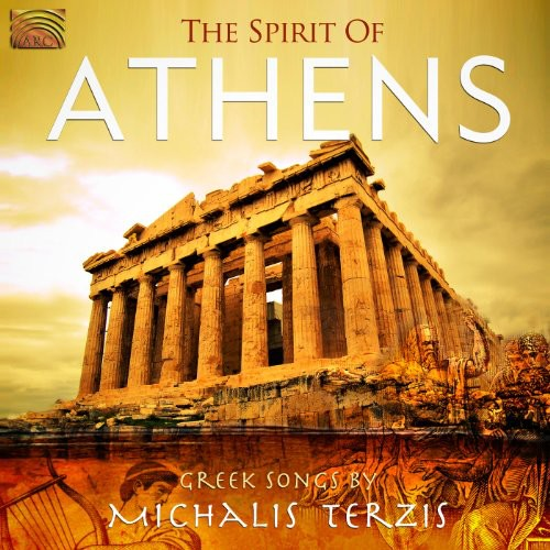 Spirit of Athens: Greek Songs By Michalis Terzis