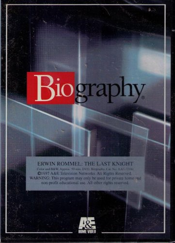 Biography - Erwin Rommel: The Last Knight