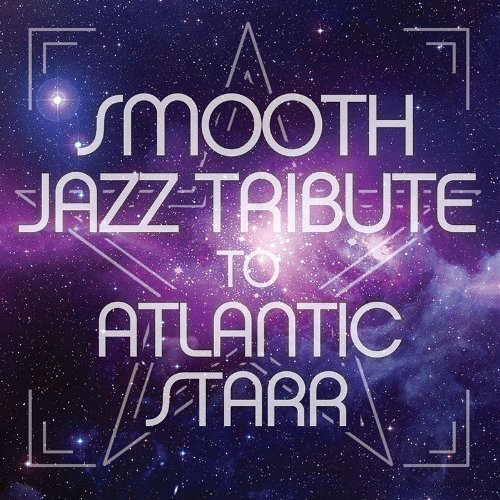 Smooth Jazz Tribute to Atlantic Starr