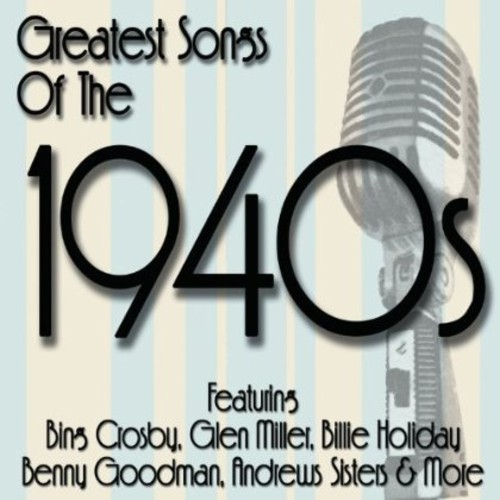 Greatest Songs of the 1940's /  Various
