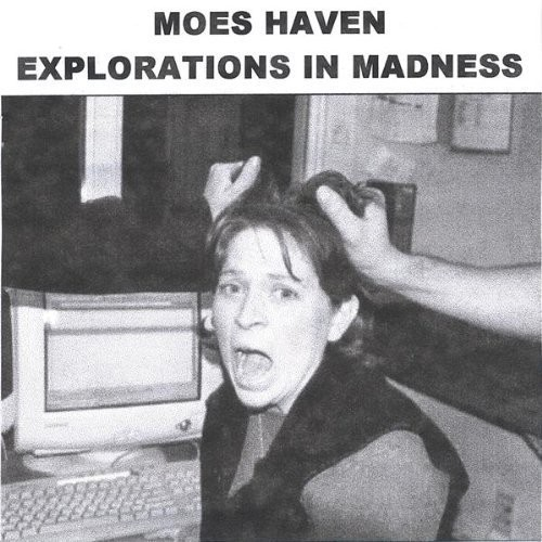 Explorations in Madness