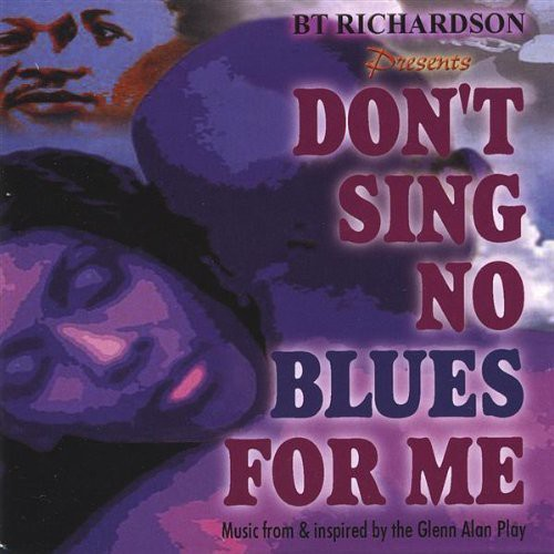 Dont Sing No Blues for Me