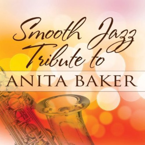 Smooth Jazz Tribute to Anita Baker /  Various