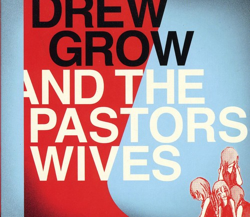 Drew Grow & the Pastors Wives