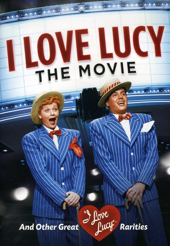 I Love Lucy: The Movie & Other Great Rarities