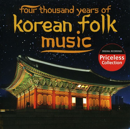 Four-Thousand Years of Korean Folk Music /  Various