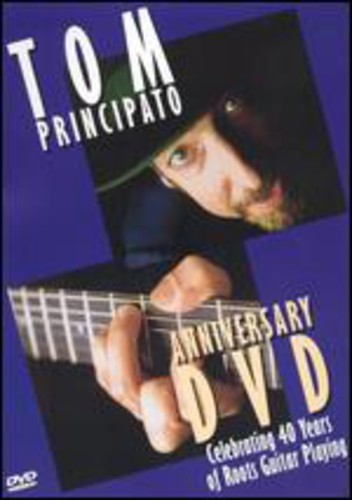 Tom Principato Anniversary DVD: Celebrating 40