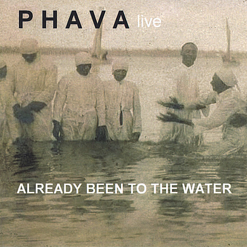 Phava Live-Already Been to the Water