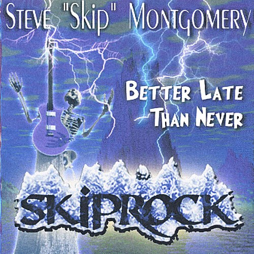 Better Late Than Never Skiprock!