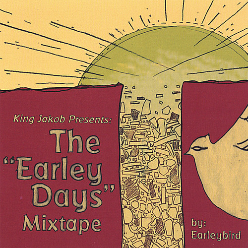 King Jakob Presents: The Earley Days Mixtape