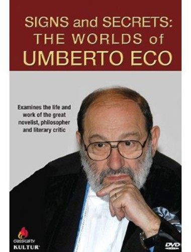 Signs & Secrets: Worlds of Umberto Eco