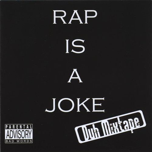 Rap Is a Joke Duh Mixtape