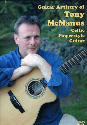 Guitar Artistry of Tony McManus: Celtic Fingerstyl