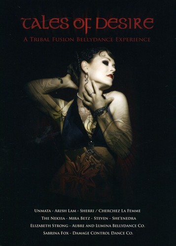 Tales of Desire: Tribal Fusion Bellydance Experien