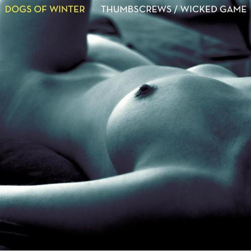 Thumbscrews/ Wicked Game Single