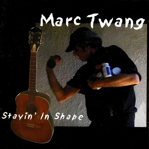 Twang, Marc : Stayin' in Shape