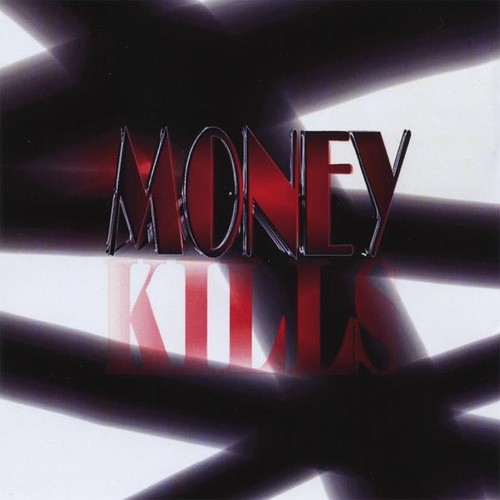 Money Kills
