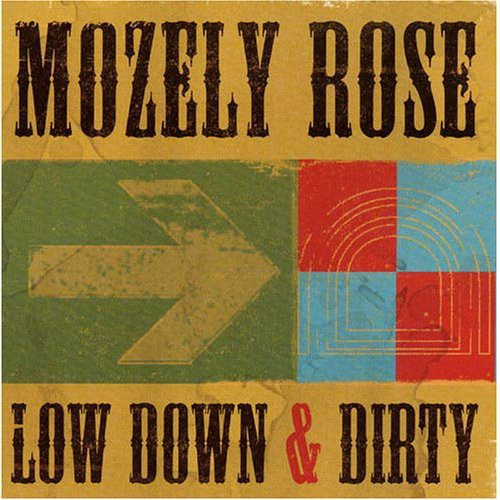 Low Down & Dirty