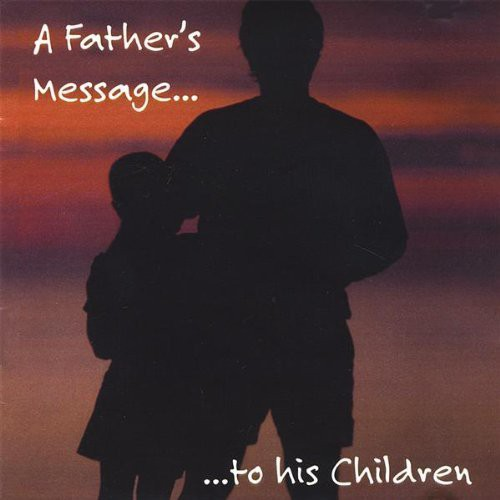 Fathers Message to His Children