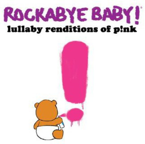 Rockabye Baby: Lullaby Renditions of Pink