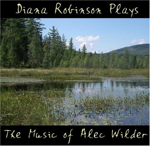 Diana Robinson Plays the Music of Alec Wilder