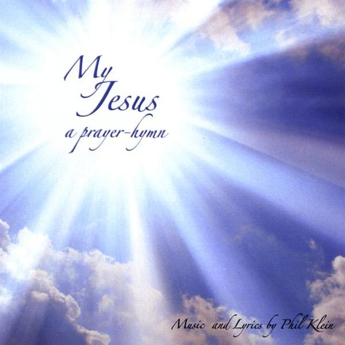 My Jesus: A Prayer-Hymn