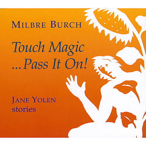Touch Magicpass It on: Jane Yolen Stories