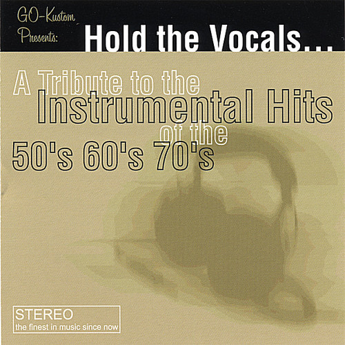 Hold the Vocals a Tribute to the Instrumental Hits