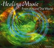 Healing Music from Around the World 1 /  Various