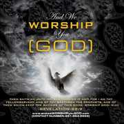 And We Worship You (God)