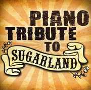 Piano Tribute to Sugarland /  Various