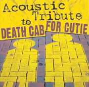Death Cab for Cutie Acoustic Tribute /  Various