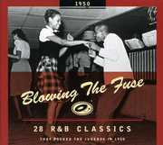 1950-Blowing the Fuse: 28 R&B Classics That Rocked