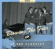 1952-Blowing the Fuse: 29 R&B Classics That Rocked